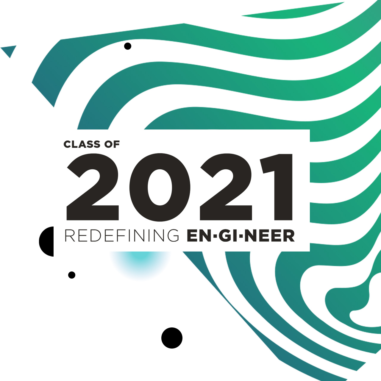 Class of 2022: Redefining Engineer.