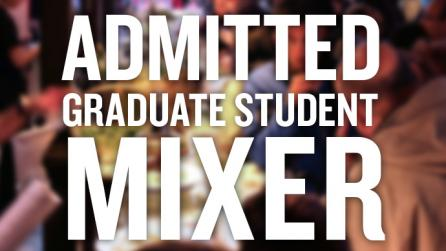 Admitted Graduate Student Mixer