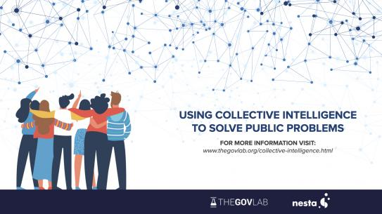 A group of people looking up at data connections. The text reads: Using Collective Intelligence to Solve Public Problems. For more information visit thegovlab.org/collective-intelligence