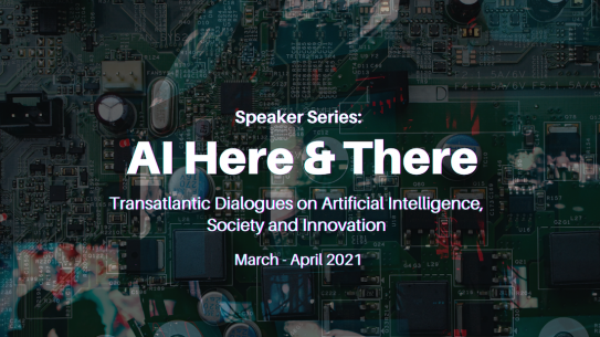 Speaker Series: AI Here & There  Transatlantic Dialogues on AI, Society and Innovation