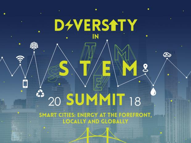 Image Description: Diversity in STEM Summit 2018: Smart Cities: Energy at the Forefront, Locally & Globally