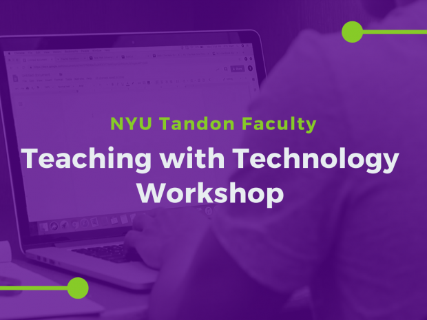 NYU Tandon faculty teaching with technology workshop