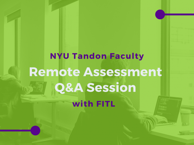 NYU Tandon Faculty Remote Assessment Question and Answer Session with FITL