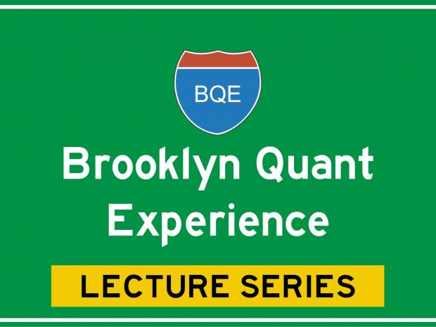 NYU FRE Brooklyn Quant Lecture Series
